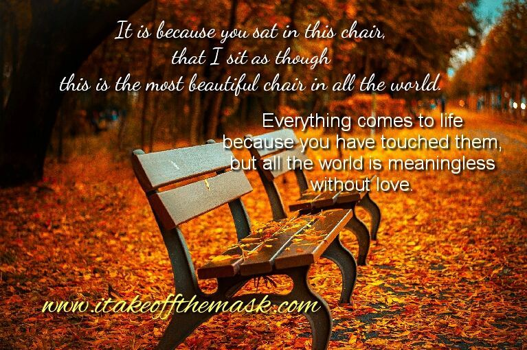 All The World Is Meaningless Without Love! - Quotes, Poems