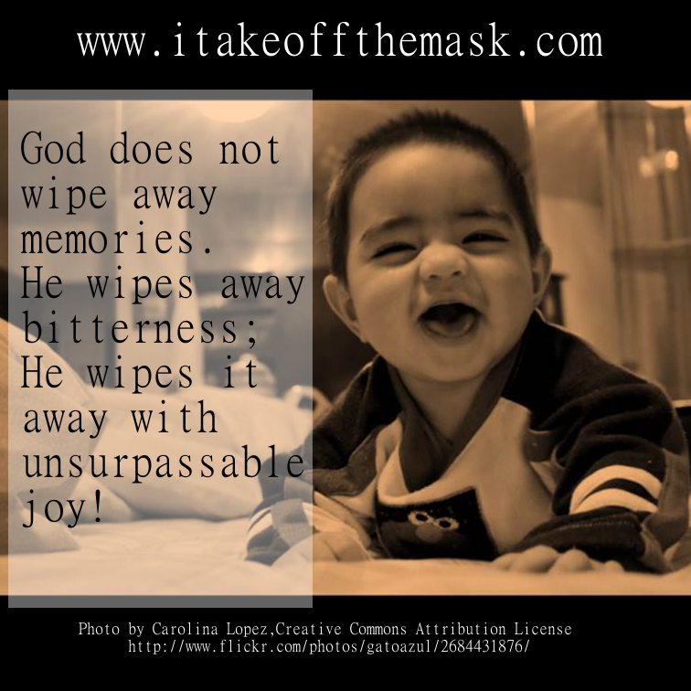 God Doesn't Wipe Away Memories!