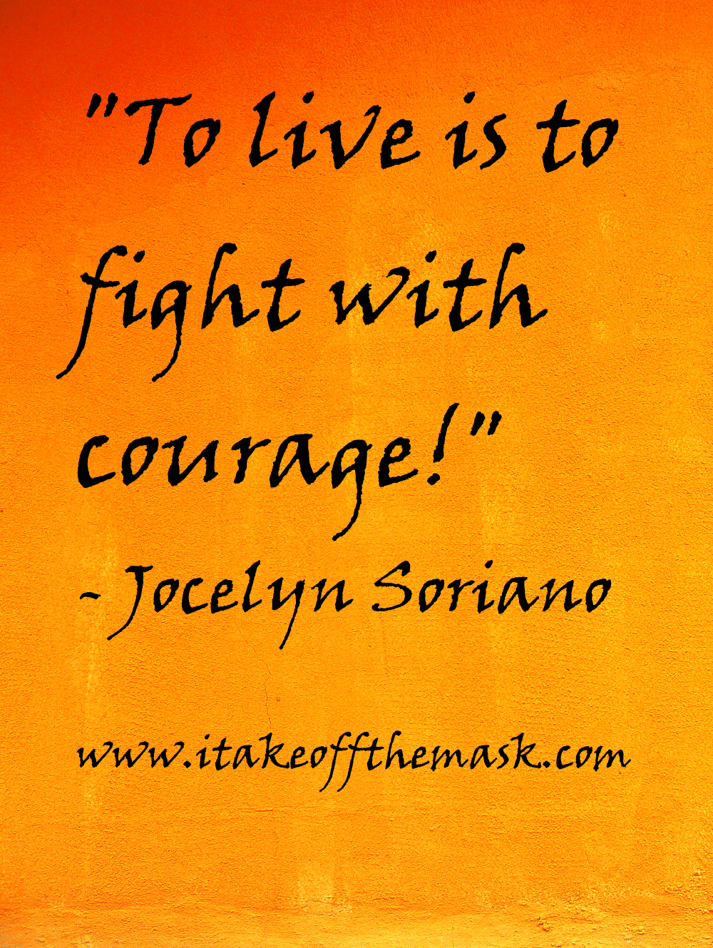 To Live is to Fight with Courage