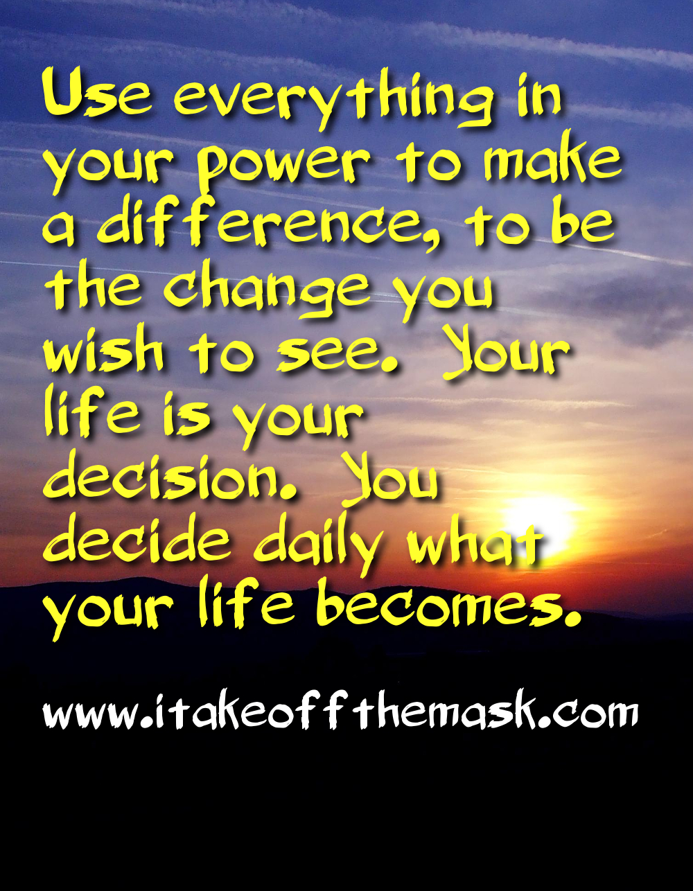 Your Life Is Your Decision