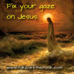 Fix Your Gaze on Jesus