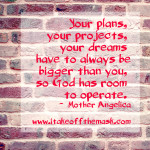 Your Plans and God's Dreams