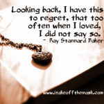 The Regrets We Have